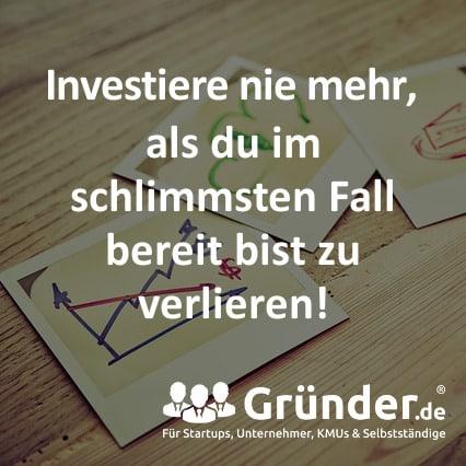 Investiere nie mehr, als du im schlimmsten Fall bereit bist zu verlieren!