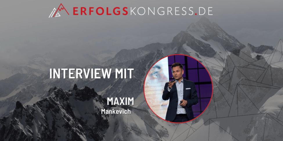 Maxim Mankevich im Erfolgskongress-Interview