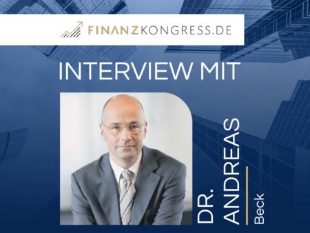 Dr. Andreas Beck im Finanzkongress-Interview