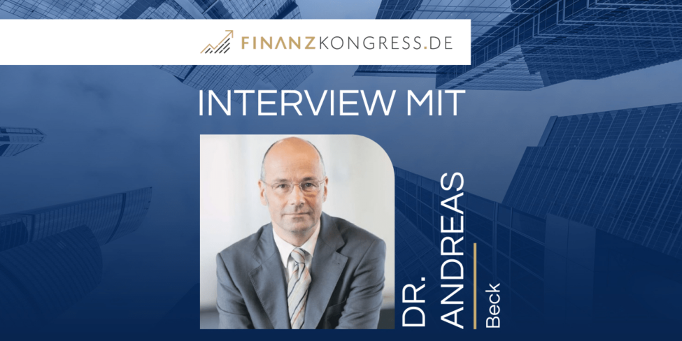 Dr. Andreas Beck im Finanzkongress-Interview